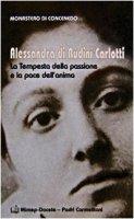 Alessandra di Rudinì Carlotti. La tempesta della passione e la pace dell'anima