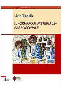Copertina di 'Il «Gruppo ministeriale» parrocchiale'