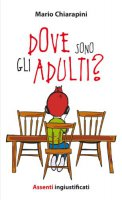 Dove sono gli adulti? - Mario Chiarapini
