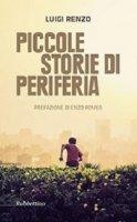 Piccole storie di periferia - Luigi Renzo
