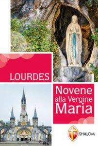 Copertina di 'Lourdes. Novene alla Vergine Maria'