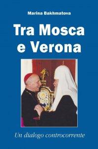 Copertina di 'Tra Mosca e Verona'