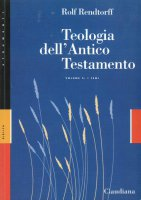 Teologia dell'Antico Testamento [vol_2] / I temi - Rendtorff Rolf