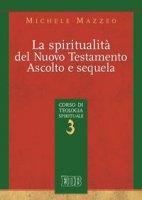 La spiritualità nel Nuovo Testamento - Mazzeo Michele
