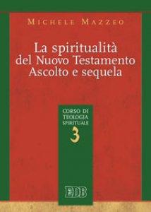 Copertina di 'La spiritualità nel Nuovo Testamento'