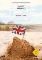 Brexit blues. Ediz. italiana - Varvello Marco