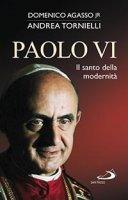 Paolo VI - Domenico jr Agasso, Andrea Tornielli