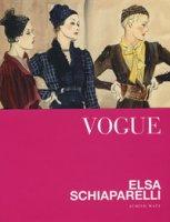 Vogue. Elsa Schiaparelli. Ediz. a colori - Watt Judith