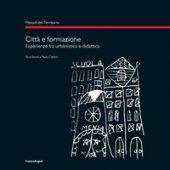 Città e formazione. Esperienze tra urbanistica e didattica - Calidoni Paolo, Serreli Silvia