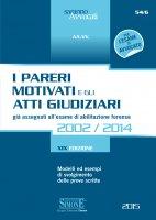 I Pareri Motivati e gli Atti Giudiziari già assegnati all'esame di abilitazione forense 2002/2014 - Redazioni Edizioni Simone