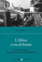 L' Africa ci sta di fronte. Una storia italiana: dal colonialismo al terzomondismo - El Houssi Leila