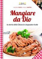 Mangiare da Dio - Andrea Ciucci, Paolo Mussat Sartor