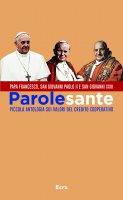 Parole sante. Piccola antologia sui valori del credito cooperativo. - Francesco (Jorge Mario Bergoglio) , Giovanni Paolo II , Giovanni XXIII