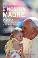 È nostra madre la Chiesa - Rocco Malatacca