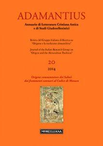 Copertina di 'Adamantius. Vol. 20/2014: Origene commentatore dei Salmi: dai frammenti catenari al Codice di Monaco.'