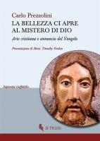 La bellezza ci apre al mistero di Dio - Carlo Prezzolini