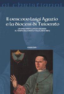 Copertina di 'Il vescovo Luigi Agazio e la diocesi di Trivento'
