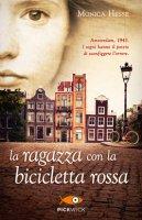 La ragazza con la bicicletta rossa - Monica Hesse