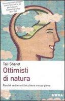 Ottimisti di natura - Sharot Tali