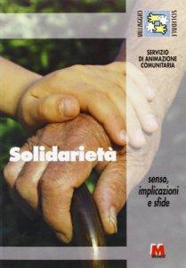 Copertina di 'Solidarietà. Senso, implicazioni e sfide'