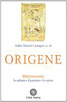 Origene. Dizionario, la cultura, il pensiero, le opere