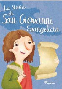 Copertina di 'La storia di San Giovanni Evangelista'