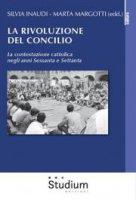 La rivoluzione del Concilio - Silvia Inaudi, Marta Margotti