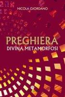 Preghiera divina metamorfosi - Nicola Giordano