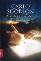 La penna d'oro - Sgorlon Carlo