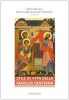 Stile di vita della famiglia cristiana - Nicolli Sergio, Tortalla Michelangelo, Tortalla Enrica