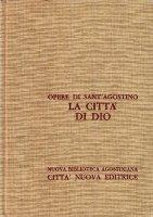 Opera omnia vol. V/2 - La città di Dio [Libri XI-XVIII] - Agostino (sant')