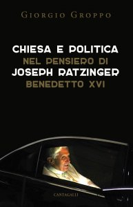 Copertina di 'Chiesa e politica nel pensiero di Joseph Ratzinger/Benedetto XVI'