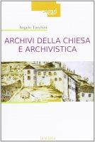 Archivi della Chiesa e archivistica - Turchini Angelo