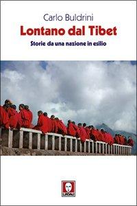 Copertina di 'Lontano dal Tibet. Storie da una nazione in esilio'
