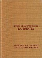 Opera omnia vol. IV - La Trinità - Agostino (sant')