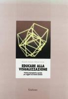 Educare alla visualizzazione. Training immaginativo-spaziale per soggetti con ritardo mentale - Antonietti Alessandro, Colombo Barbara