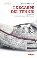 Le scarpe del tennis - Guido Mezzera