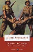 Crimini di guerra. Storia e memoria del caso italiano - Stramaccioni Alberto
