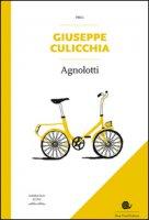 Agnolotti - Culicchia Giuseppe