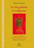 La mezzaluna e il compasso - Thierry Zarcone
