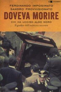 Copertina di 'Doveva morire. Chi ha ucciso Aldo Moro. Il giudice dell'inchiesta racconta'