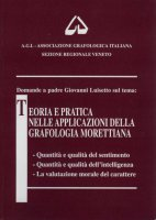 Teoria e pratica nelle applicazioni della grafologia morettiana (Vol. 1) - Lidia Fogarolo, Giovanni Luisetto