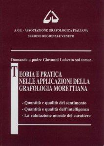 Copertina di 'Teoria e pratica nelle applicazioni della grafologia morettiana (Vol. 1)'