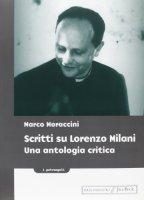 Scritti su Lorenzo Milani - Moraccini Marco