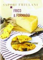 Frico & formaggi - Nekorkina Giulia