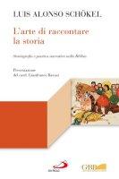 L'arte di raccontare la storia - Luis Alonso Schökel