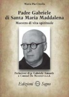 Padre Gabriele di Santa Maria Maddalena - Maria Pia Cirolla