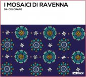 I mosaici di Ravenna da colorare