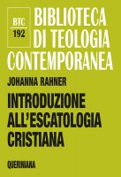 Introduzione all'escatologia cristiana - Johanna Rahner