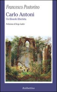 Copertina di 'Carlo Antoni. Un filosofo liberista'